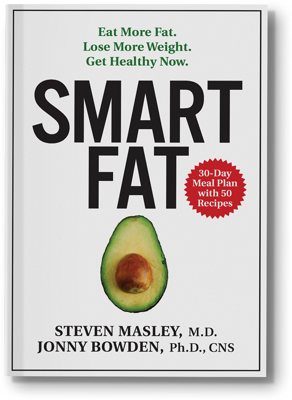 Smart Fat - Eat More Fat. Lose More Weight.  Get Healthy Now
